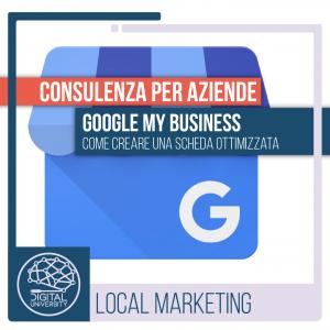 Google My Business: Come creare una scheda ottimizzata
