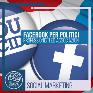 Facebook per Politici, Professionisti ed Associazioni